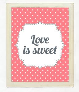 Карточка Love is sweet для украшения сладкого стола
