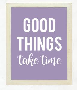 "Постер ""Good things take time"""