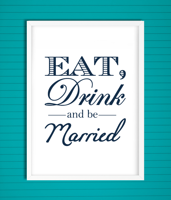 "Постер ""Eat, drink and be married"""