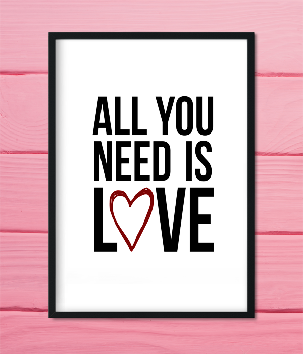 "Постер ""All you need is love"""