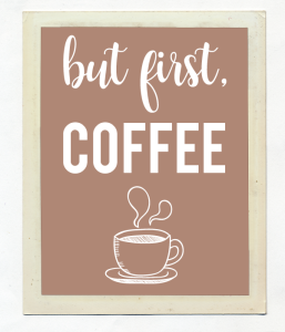 "Постер ""But first,coffee"""