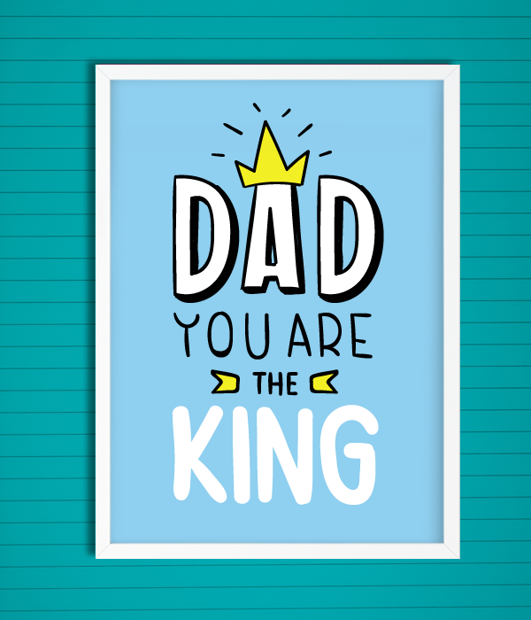 "Постер ""Dad you are the king"""