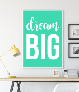 "Постер ""Dream BIG"""