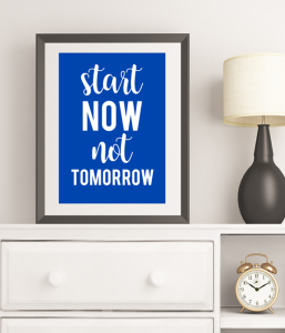 "Постер ""Start now not tomorrow"""