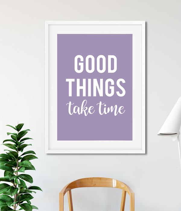 "Постер ""Good things take time"""