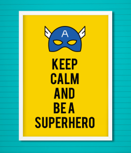 "Постер ""Keep Calm and Be A Superhero"""