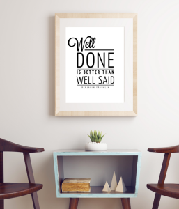 "Постер ""Well done is better than well said"""