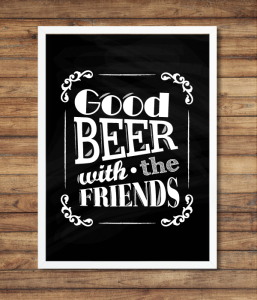 "Постер ""Good Beer with the Friends"""